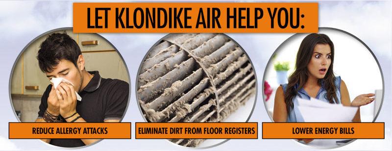 Klondike Air FREE Ductwork iInspection reduces allergies, asbestos & energy bills