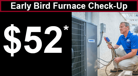 Early Bird Furnace Checkup